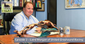 Interview with Laird Morgan of United Greyhound Racing