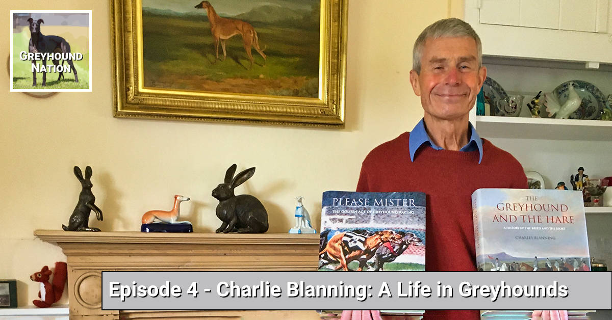 You are currently viewing Charlie Blanning: A Life in Greyhounds